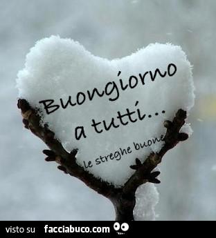 Cuore Di Neve Buongiorno A Tutti Facciabucocom