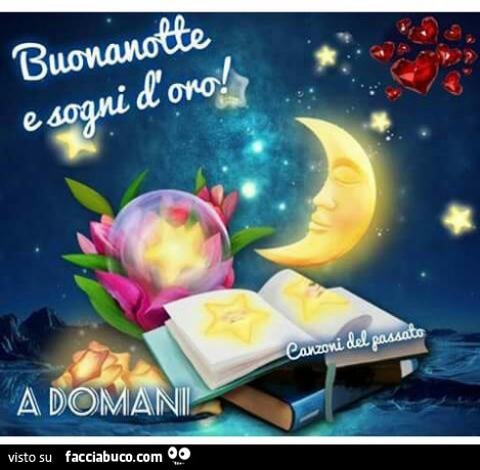 Buonanotte E Sogni D Oro A Domani Facciabuco Com